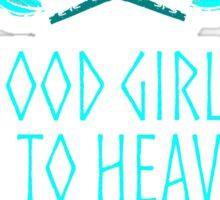 good girls go to heaven, the best women go to valhalla Sticker