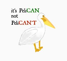 it's PeliCAN not PeliCAN'T Unisex T-Shirt