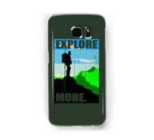 Go Explore More. Samsung Galaxy Case/Skin