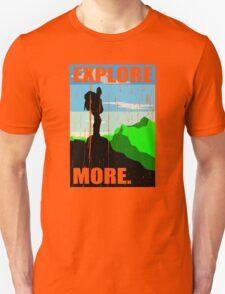 Go Explore More. Unisex T-Shirt