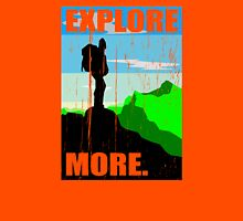 Go Explore More. Unisex T-Shirt