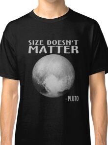 Size Doesn't Matter - Pluto Classic T-Shirt