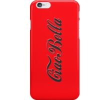 Ciao Bella - Hello Beautiful iPhone Case/Skin