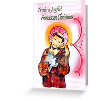 Franciscan Christmas Greeting card Greeting Card