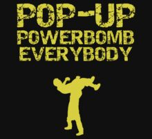Pop - Up Powerbomb Everybody by DannyDouglas96