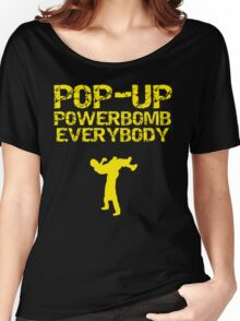 Pop - Up Powerbomb Everybody Women's Relaxed Fit T-Shirt