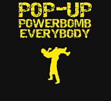 Pop - Up Powerbomb Everybody Unisex T-Shirt