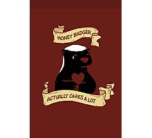 Honey Badger DOES Cares Photographic Print
