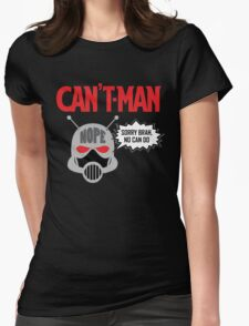 Can't Man Womens Fitted T-Shirt