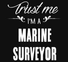 Trust me I'm a Marine Surveyor! by keepingcalm