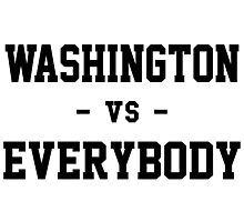 Washington vs Everybody Photographic Print