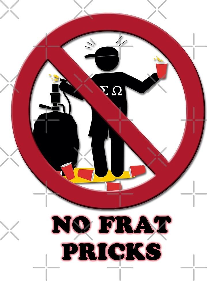 No Frat Pricks by marlowinc