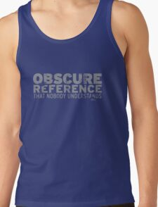 Obscure Reference Tank Top