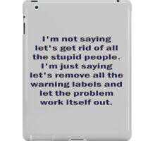 Stupid People and Warning Labels iPad Case/Skin