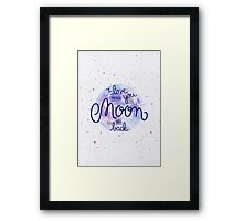 I love you to the moon and back 2 Framed Print