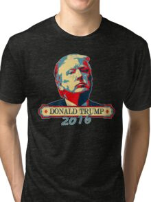 Trump for President - Presidential Election 2016 - The Donald - Vote Trump Tri-blend T-Shirt