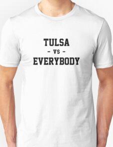 Tulsa vs Everybody Unisex T-Shirt