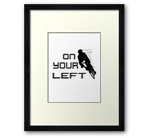 On Your Left Framed Print