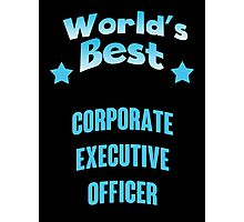 World's best Corporate Executive Officer! Photographic Print