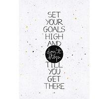 Set your goals high Photographic Print
