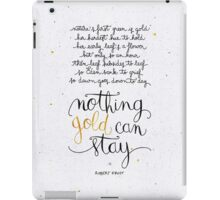 Nothing gold can stay iPad Case/Skin