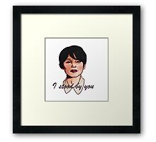 I stood by you Framed Print