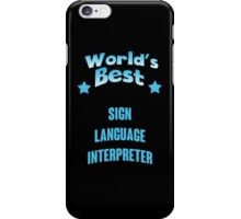 World's best Sign Language Interpreter! iPhone Case/Skin