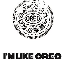 I'm Like Oreo Addictive by Maciej Siemiński