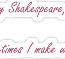Don't Worry Shakespeare Sticker