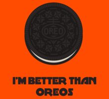 I'M BETTER THAN OREOS WITH CREME Kids Clothes