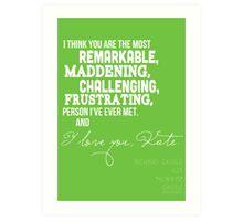 I Love You, Kate. Art Print