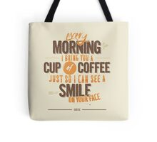 Every morning Tote Bag