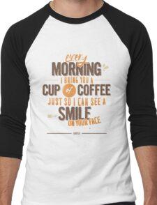Every morning Men's Baseball ¾ T-Shirt