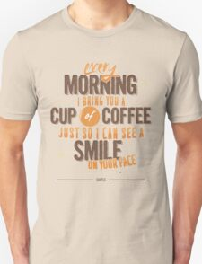 Every morning T-Shirt