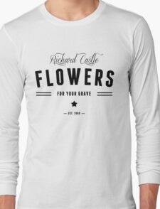Flowers for your Grave Long Sleeve T-Shirt