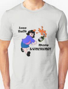 Less Talk, More Lynching! T-Shirt