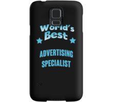 World's best Advertising Specialist! Samsung Galaxy Case/Skin
