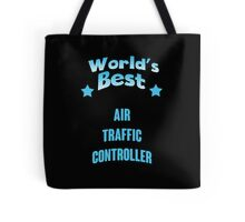 World's best Air Traffic Controller! Tote Bag