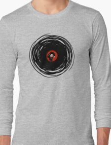 I'm spinning within with a vinyl record... Long Sleeve T-Shirt