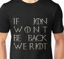 Riot for Jon Snow Unisex T-Shirt