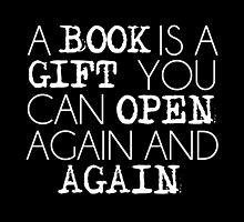 """""""A Book Is A Gift..."""" by LovelyOwlsBooks"""