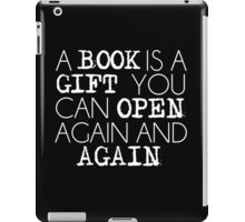 """""""A Book Is A Gift..."""" iPad Case/Skin"""