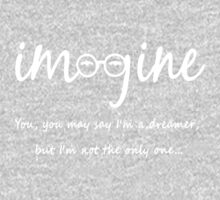 Imagine - John Lennon - You may say I'm a dreamer, but I'm not the only one... Kids Clothes