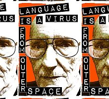 Language is a virus from outer space! by Technoir