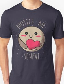 Notice me, Senpai - Pluto T-Shirt