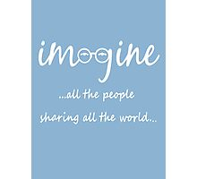 Imagine - John Lennon T-Shirt - Imagine All The People Sharing All The World... WHITE Photographic Print