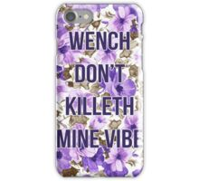Shakespeare Don't Kill My Vibe iPhone Case/Skin