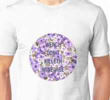 Shakespeare Don't Kill My Vibe Unisex T-Shirt