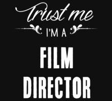 Trust me I'm a Film Director! by keepingcalm