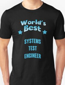 World's best Systems Test Engineer! T-Shirt